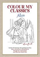 Worth Press - Colour My Classics - Alice - 9781849311182 - V9781849311182