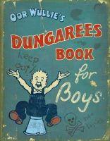 Oor Wullie; Donaldson, David; Grosset, Ron - Oor Wullie's Dungarees - 9781849340335 - V9781849340335