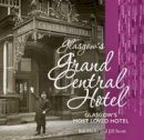 Scott, Jill; Bill, Hicks - Glasgow's Grand Central Hotel - 9781849342209 - V9781849342209