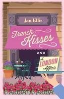 Ellis, Jan - French Kisses and a London Affair - 9781849344425 - V9781849344425