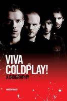 Martin Roach - Viva Coldplay: A Biography - 9781849385466 - V9781849385466