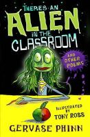 Phinn, Gervase - There's an Alien in the Classroom - and Other Poems - 9781849392020 - KSS0000194