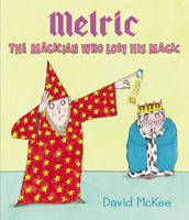 McKee, David - Melric the Magician Who Lost His Magic - 9781849395250 - V9781849395250