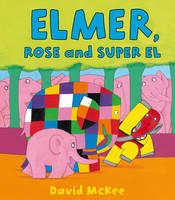 McKee, David - Elmer, Rose And Super El - 9781849396882 - V9781849396882