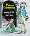 Willis, Jeanne - Prince Charmless - 9781849397780 - V9781849397780