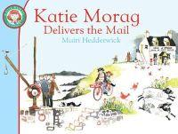 Hedderwick, Mairi - Katie Morag Delivers the Mail - 9781849410915 - V9781849410915