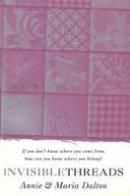 Dalton, Annie; Dalton, Maria - Invisible Threads - 9781849411288 - V9781849411288