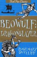 Sutcliff, Rosemary - Beowulf: Dragonslayer - 9781849417914 - V9781849417914