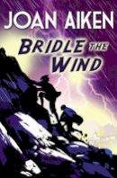 Aiken, Joan - Bridle the Wind - 9781849418287 - V9781849418287