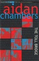 Chambers, Aidan - The Toll Bridge - 9781849418348 - V9781849418348