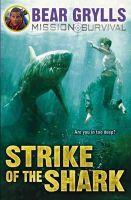 Grylls, Bear - Mission Survival 6: Strike of the Shark - 9781849418362 - 9781849418362