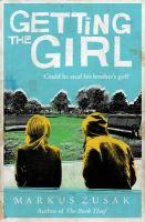 Zusak, Markus - Getting the Girl 3 (Underdogs Trilogy) - 9781849418393 - KOC0008057