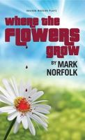 Norfolk, Mark - Where the Flowers Grow - 9781849430463 - V9781849430463