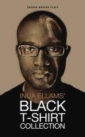 Ellams, Inua - Black T-Shirt Collection (Oberon Modern Plays) - 9781849431910 - V9781849431910
