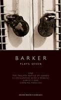 Barker, Howard - Barker: Plays Seven - 9781849434010 - V9781849434010