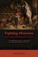 Brown, Rory S. - Fighting Monsters - 9781849460934 - V9781849460934