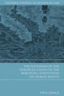 Gragl, Paul - Accession of the European Union to the European Convention on Human Rights - 9781849464604 - V9781849464604