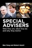 Yong, Ben, Hazell, Robert - Special Advisers: Who they are, what they do and why they matter - 9781849465601 - V9781849465601