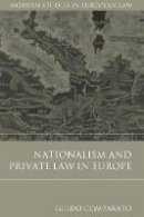 Comparato, Guido - Nationalism and Private Law in Europe (Modern Studies in European Law) - 9781849465878 - V9781849465878