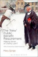 Synge, Mary - The 'New' Public Benefit Requirement: Making Sense of Charity Law? - 9781849465939 - V9781849465939