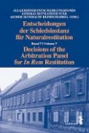 - Decisions of the Arbitration Panel for In Rem Restitution: Volume 7 - 9781849467667 - V9781849467667