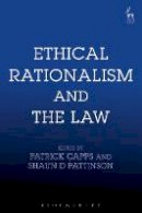 Capps, Patrick, Pattinson, Shaun D. - Ethical Rationalism and the Law - 9781849467865 - V9781849467865