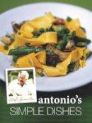 - Chef's Favourites: Antonio's Simple Dishes - 9781849492997 - 9781849492997