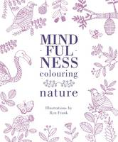 Ryn Frank - Mindfulness Colouring: Nature - 9781849497978 - KRA0013680