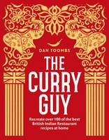 Dan Toombs - The Curry Guy: Recreate Over 100 of the Best British Indian Restaurant Recipes at Home - 9781849499415 - V9781849499415