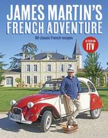 Martin, James - James Martin's French Adventure: 80 Classic French Recipes - 9781849499545 - V9781849499545