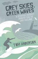 Anderson, Tom - Grey Skies, Green Waves - 9781849530415 - V9781849530415