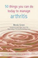 Green, Wendy - 50 Things You Can Do Today to Manage Arthritis (Personal Health Guides) - 9781849530545 - KTK0090489