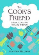 Williams, Alastair - The Cook's Friend - 9781849531900 - V9781849531900