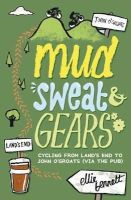 Bennett, Ellie - Mud, Sweat and Gears: Cycling from Land's End to John o'Groats (Via the Pub) - 9781849532204 - 9781849532204