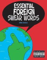 Burgess, Emma - Essential Foreign Swear Words - 9781849532747 - V9781849532747