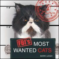 Leigh, Mark - FBI's Most Wanted Cats - 9781849532945 - 9781849532945