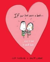Swerling, Lisa, Lazar, Ralph - If Our Love Were a Book... - 9781849533379 - V9781849533379