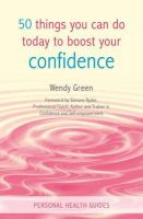 Green, Wendy - 50 Things You Can Do Today to Boost Your Confidence - 9781849534116 - V9781849534116