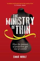 Woolf, Emma - The Ministry of Thin - 9781849534123 - V9781849534123