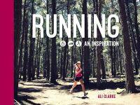 Clarke, Ali, Naylor, Chris - Running: An Inspiration - 9781849536158 - V9781849536158