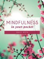 Roth, Daisy - Mindfulness in Your Pocket - 9781849536202 - V9781849536202