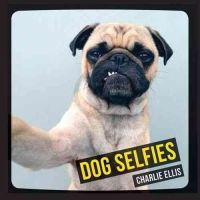 Ellis, Charlie - Dog Selfies - 9781849536455 - V9781849536455