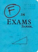 . - F in Exams Journal - 9781849536509 - 9781849536509
