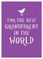 . - For the Best Grandparent in the World - 9781849536745 - V9781849536745