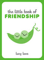 Lane, Lucy - The Little Book of Friendship - 9781849538626 - V9781849538626