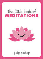 Pickup, Gilly - The Little Book of Meditations - 9781849538640 - V9781849538640