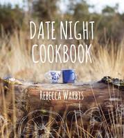 Warbis, Rebecca - Date Night Cookbook - 9781849538718 - V9781849538718
