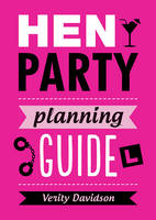 Davidson, Verity - Hen Party Planning Guide (Gift Books) - 9781849538923 - 9781849538923