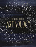 Williamson, Marion - The Little Book of Astrology - 9781849539746 - V9781849539746