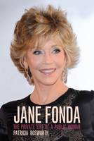 Patricia Bosworth - Jane Fonda - 9781849541688 - 9781849541688